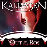 Out of the Box : Complete Series | Kallysten