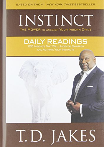 INSTINCT Daily Readings: 100 Insights That Will Uncover, Sharpen and Activate Your Instincts - Td Jakes Instinct