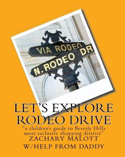 Let's Explore Rodeo Drive: