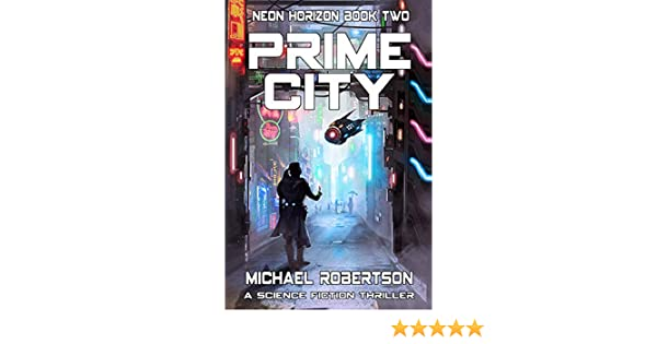 Prime City: A Science Fiction Thriller (Neon Horizon Book 2) (English Edition)