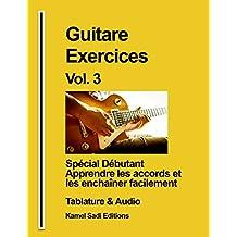 Guitare Exercices Vol. 3: Spécial débutant (French Edition)