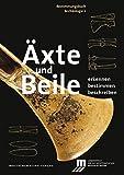Äxte und Beile: Erkennen. Bestimmen. Beschreiben (Bestimmungsbuch Archäologie)