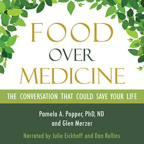 Food over Medicine: The Conversation That Could Save Your Life by Glen Merzer