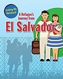 A Refugee's Journey from El Salvador (Leaving My Homeland)