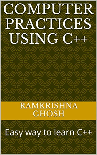 #freebooks – Computer Practices using C++: Easy way to learn C++ by Ramkrishna Ghosh