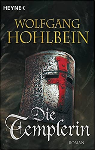 Die Templerin German Edition Hohlbein Wolfgang 9783453177383 Amazon Com Books