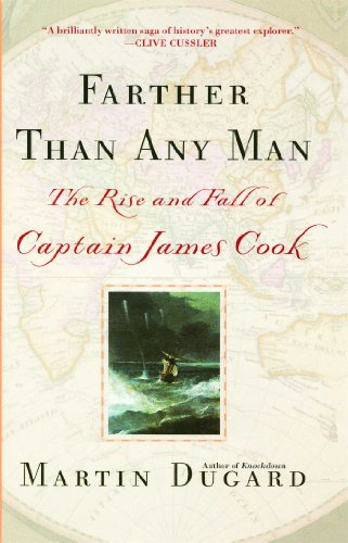 Farther Than Any Man: The Rise and Fall of Captain James Cook (Cook World)