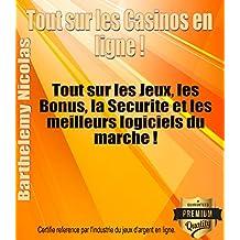 Tout Savoir sur les Casinos en Ligne: Tout sur les jeux, les bonus, les logiciels et la sécurité des jeux d'argent sur Internet! (French Edition)