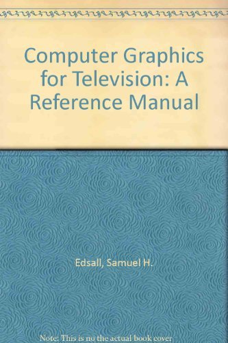 Computer Graphics for Television: A Reference Manual