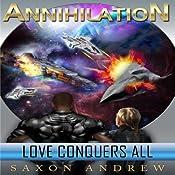 Annihilation: Love Conquers All | Saxon Andrew