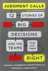 Judgment Calls: 12 Stories of Big Decisions and the Teams That Got Them Right