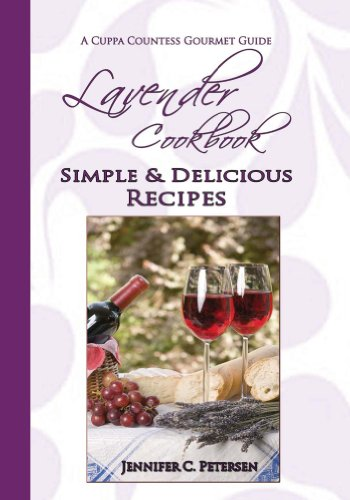 Lavender Cookbook: Simple & Delicious Recipes (Cuppa Countess Gourmet Guide Book 2) ()