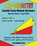 img - for Trigonometry Essentials Practice Workbook with Answers: Master Basic Trig Skills: Improve Your Math Fluency Series book / textbook / text book