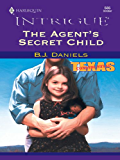 The Agent's Secret Child (Texas Confidential)
