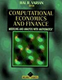 Computational Economics and Finance: Modeling and Analysis with Mathematica® (Economic & Financial Modeling with Mathematica)
