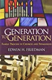 generation to generation family process in church and synagogue guilford family therapy paperback by edwin h friedman 2011 03 02