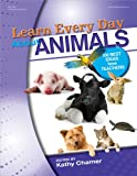 Learn Every Day about Animals, , 0876591268