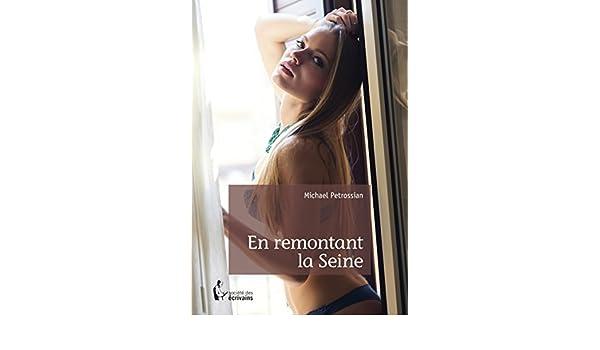 En remontant la Seine (French Edition) - Kindle edition by Michael Petrossian. Literature & Fiction Kindle eBooks @ Amazon.com.