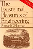 The Existential Pleasures of Engineering, Florman, Samuel C., 0312275463
