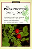img - for The Pacific Northwest Berry Book (Berry Books) by Bob Krumm (1998-06-01) book / textbook / text book