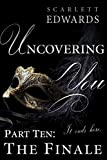 Uncovering You 10: The Finale