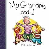 My Grandma and I!, P. K. Hallinan, 0824942205