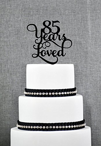 85 Years Loved Classy 85th Birthday Cake Topper Elegant Eighty Fifth