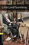 Oxford Bookworms Library: Little Lord Fauntleroy: Level 1: 400-Word Vocabulary (Oxford Bookworms Library, Stagel 1)