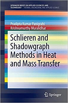 Schlieren and Shadowgraph Methods in Heat and Mass Transfer (SpringerBriefs in Applied Sciences and Technology)