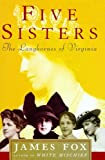 Front cover for the book Five Sisters: The Langhornes of Virginia by James Fox