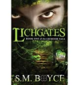 [ LICHGATES: BOOK ONE OF THE GRIMOIRE SAGA Paperback ] Boyce, S M ( AUTHOR ) Oct - 15 - 2011 [ Paperback ]