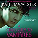 A Girl's Guide to Vampires Audiobook by Katie MacAlister Narrated by Karen White
