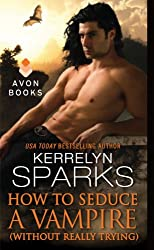 How to Seduce a Vampire (Without Really Trying) (Love at Stake Book 15)