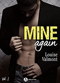 Mine Again - Vol. 1 (French Edition) by [Valmont, Louise ]