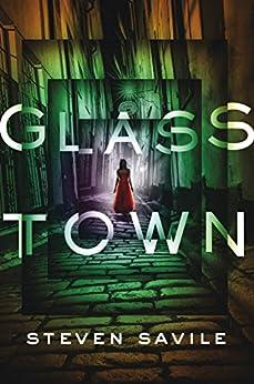 Glass Town by [Savile, Steven]