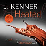 Heated: Most Wanted, Book 2 | J. Kenner