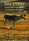 Pincevent: Campement magdalénien de chasseurs de rennes par Leroi-Gourhan