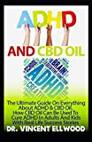 img - for ADHD And CBD Oil: The Ultimate Guide On Everything About ADHD And CBD Oil. How CBD Oil Can Be Used To Cure ADHD In Adults And Kids With Real Life Success Stories book / textbook / text book