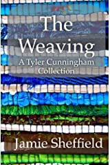 The Weaving: A Collection of Tyler Cunningham Shorts Paperback