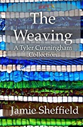 The Weaving: A Collection of Tyler Cunningham Shorts