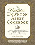 The Unofficial Downton Abbey Cookbook%3A