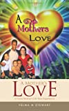 A Mother's Love, Velma M. Stewart, 1426960131