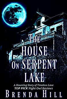 The House on Serpent Lake: A Haunting Story of Timeless Love by [Hill, Brenda]