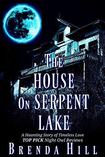 Amazon the house on serpent lake a haunting story of timeless the house on serpent lake a haunting story of timeless love by hill fandeluxe Choice Image
