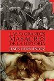 Las 50 grandes masacres de la historia (Spanish Edition)