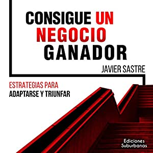 Consigue un Negocio Ganador [Get a Winning Business] Audiobook