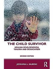 The Child Survivor: Healing Developmental Trauma and Dissociation