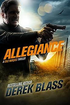 Allegiance: a Border War Thriller (Book #3) (The Cruz Marquez Thrillers) by [Blass, Derek]