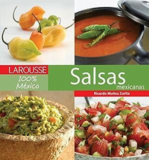 Salsas Mexicana (Larousse 100% Mexico) (Spanish Edition)