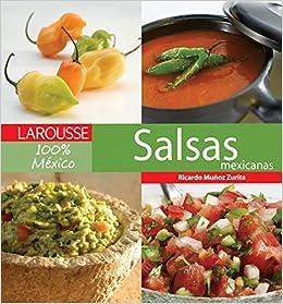 Salsas Mexicanas (Larousse 100% Mexico): Amazon.es: Ricardo Munoz Zurita: Libros